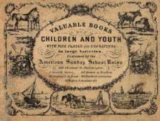 """Valuable Books for children and Youth..."" surrounded by drawings of animals, boats and cornucopias"